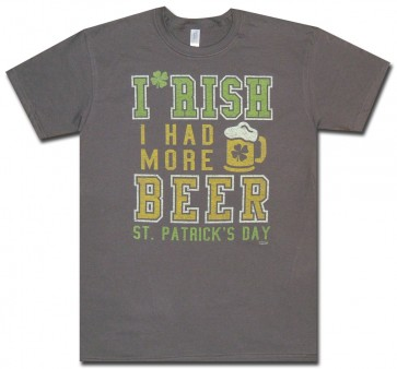 Irish Shirt : Irish I Had More Beer St Patty's T-Shirt
