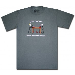 Life Is Crap T-Shirt : Beer Pong Shirt