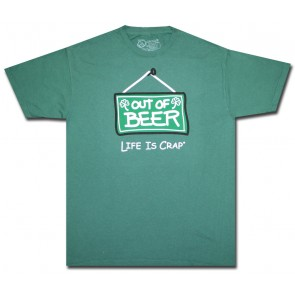 Life Is Crap T-Shirt : Green Out Of Beer Shirt