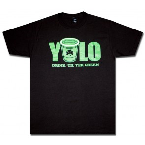 Irish T-Shirt : YOLO Drink Til' Green Shirt