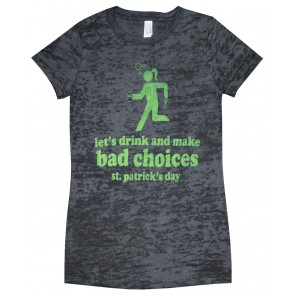 St. Patricks Women's Babydoll : Bad Choices Burnout